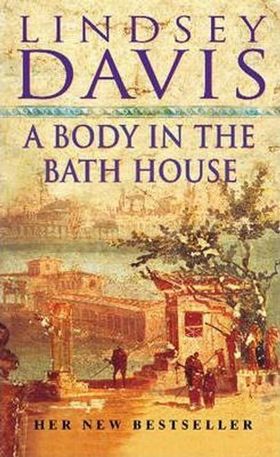 Davis, Lindsey / A Body In The Bath House