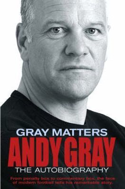 Gray, Andy / Gray Matters : My Autobiography