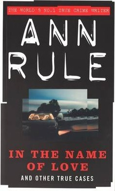 Rule, Ann / In The Name Of Love