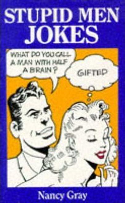 Gray, Nancy / Stupid Men Jokes