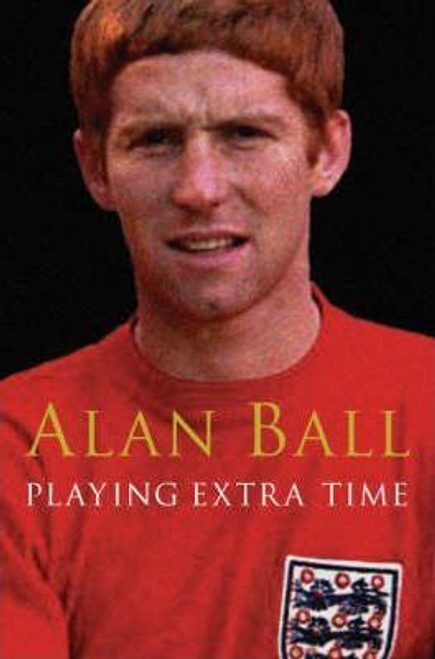 Ball, Alan / Playing Extra Time