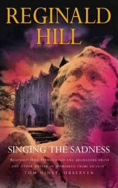 Hill, Reginald / Singing the Sadness