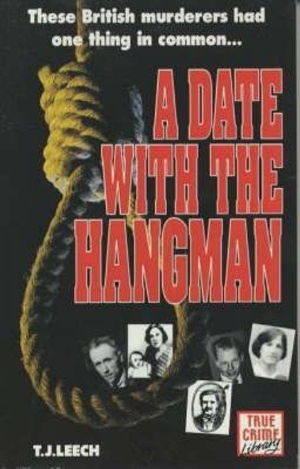 Leech, T.J. / A Date with the Hangman