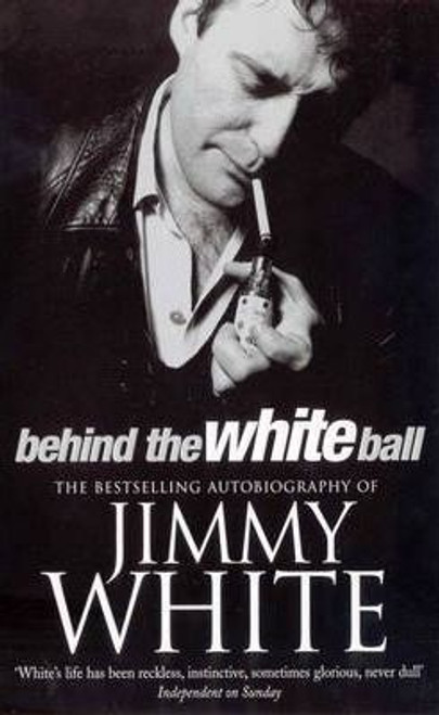 White, Jimmy / Behind The White Ball
