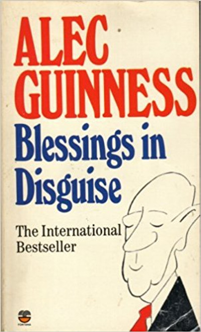 Guinness, Alec / Blessings in Disguise