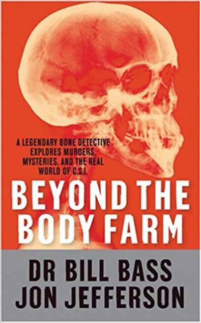 Bass, Bill / Beyond the Body Farm