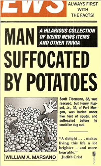 Man Suffocated By Potatoes. Intelligence Reports From Planet Earth