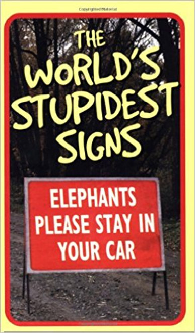 The World's Stupidest Signs