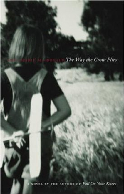 MacDonald, Ann-Marie / The Way the Crow Flies
