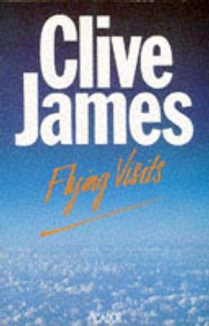 James, Clive / Flying Visits