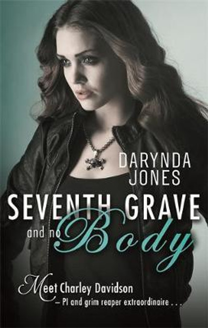 Jones, Darynda / Seventh Grave and No Body