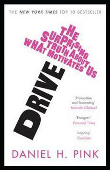 Pink, Daniel H. / Drive : The Surprising Truth About What Motivates Us