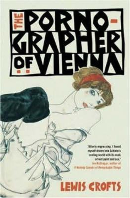 Crofts, Lewis / The Pornographer of Vienna