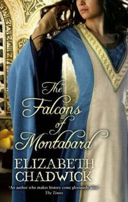 Chadwick, Elizabeth / The Falcons Of Montabard