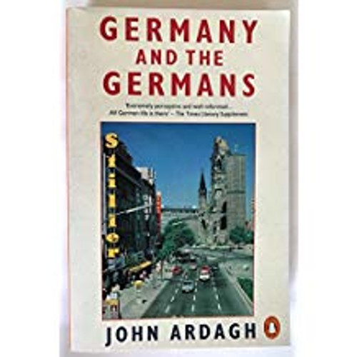 Ardagh, John / Germany And the Germans