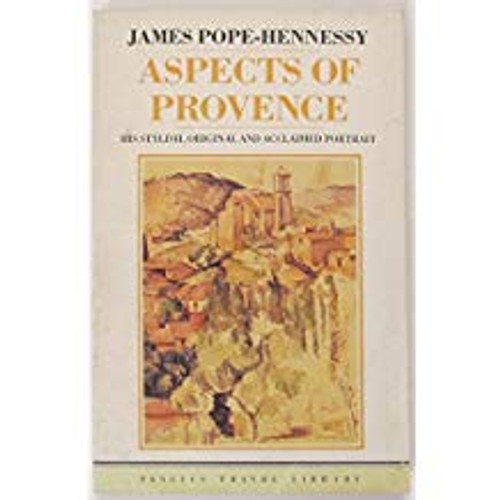 Pope Hennessy, James / Aspects of Provence