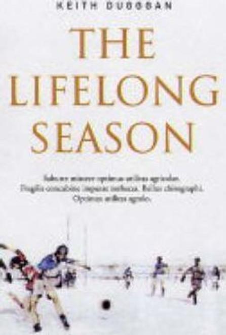 Duggan, Keith / The Lifelong Season