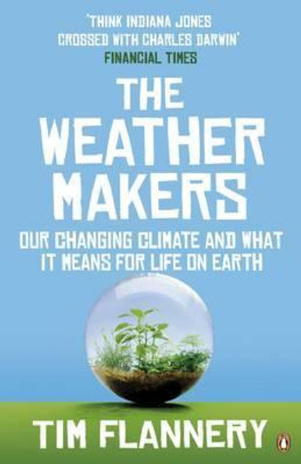 Flannery, Tim / The Weather Makers : Our Changing Climate and what it means for Life on Earth