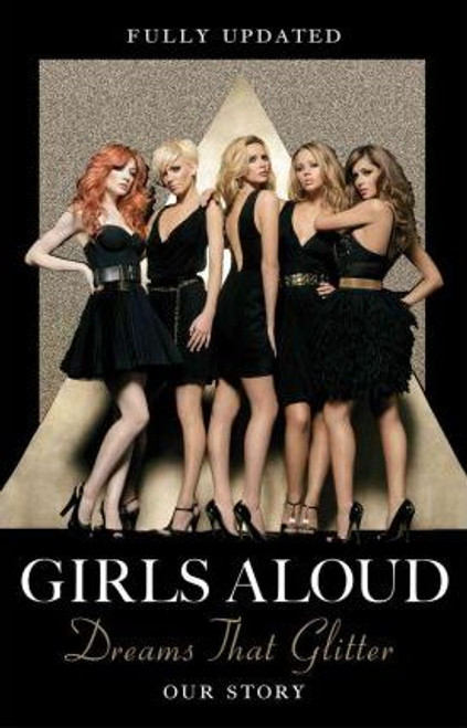 Girls Aloud / Dreams That Glitter : Our Story