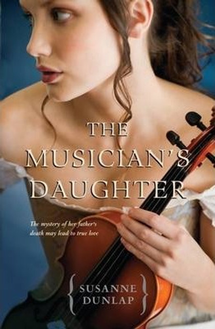 Dunlap, Susanne / The Musician's Daughter