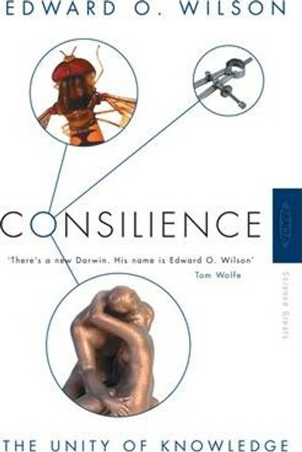 Wilson, Edward O. / Consilience : The Unity of Knowledge