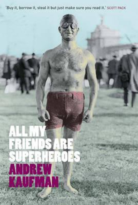 Kaufman, Andrew / All My Friends are Superheroes