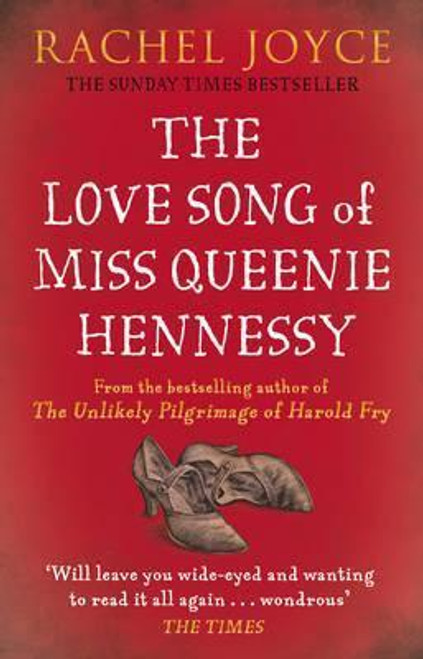 Joyce, Rachel / The Love Song of Miss Queenie Hennessy : Or the letter that was never sent to Harold Fry