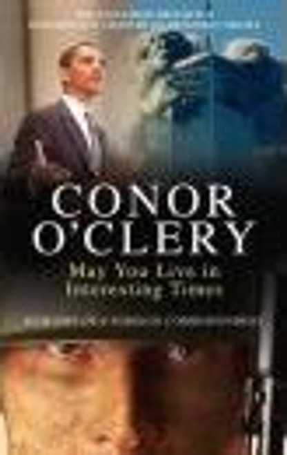 O'Cleary, Conor / May You Live in Interesting Times