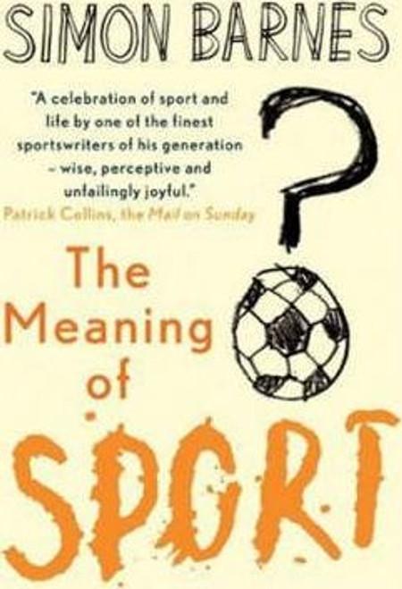 Barnes, Simon / Meaning of Sport