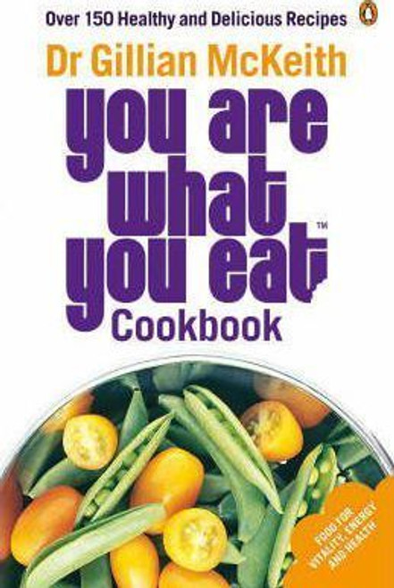 McKieth, Gillian / You Are What You Eat Cookbook