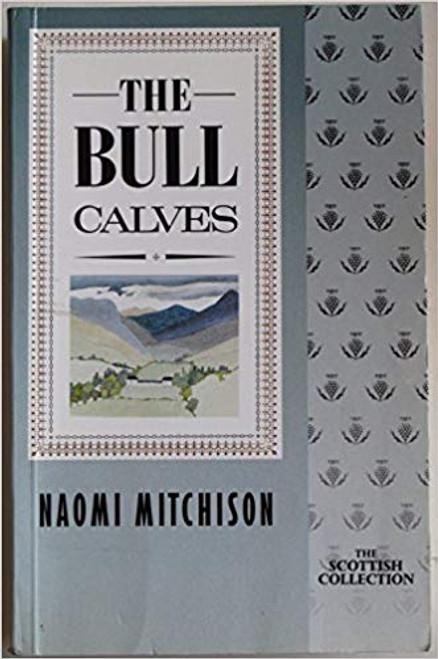 Mitchison,  Naomi / Bull Calves