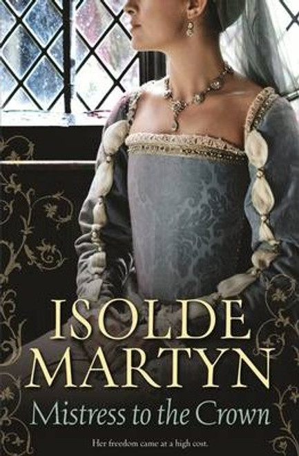 Martyn, Isolde / Mistress to the Crown