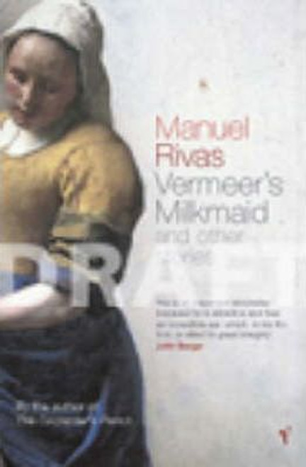 Rivas, Manuel / Vermeer's Milkmaid : And Other Stories