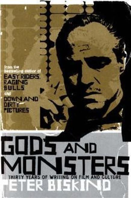Biskind, Peter / Gods and Monsters