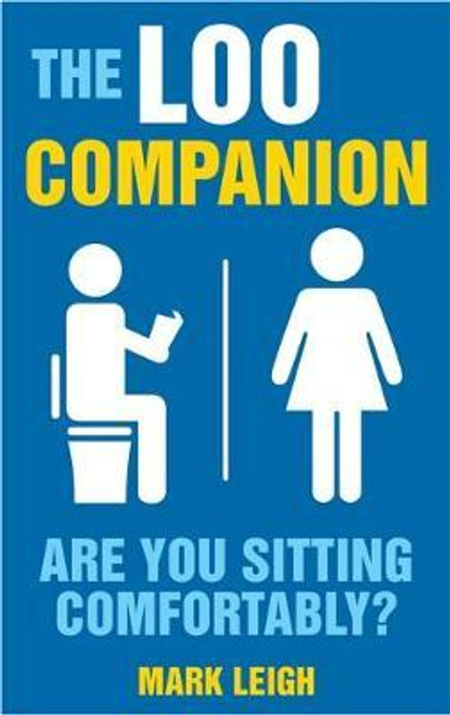 Leigh, Mark / The Loo Companion : Are You Sitting Comfortably?