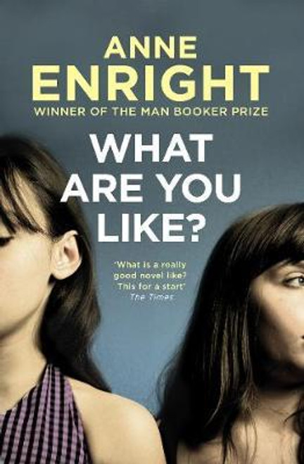 Enright, Anne / What Are You Like