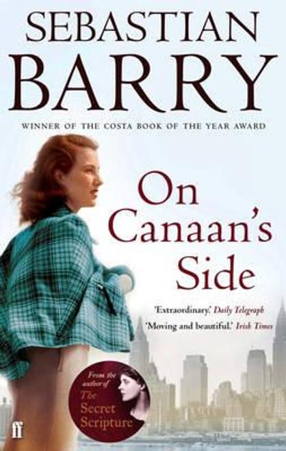 Barry, Sebastian / On Canaan's Side