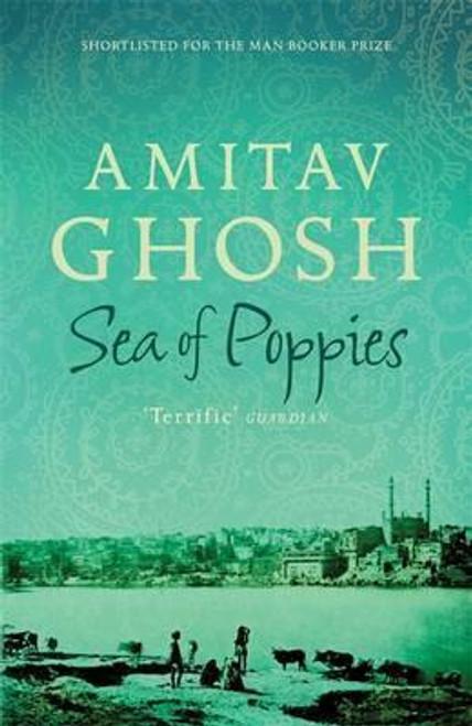 Ghosh, Amitav / Sea of Poppies