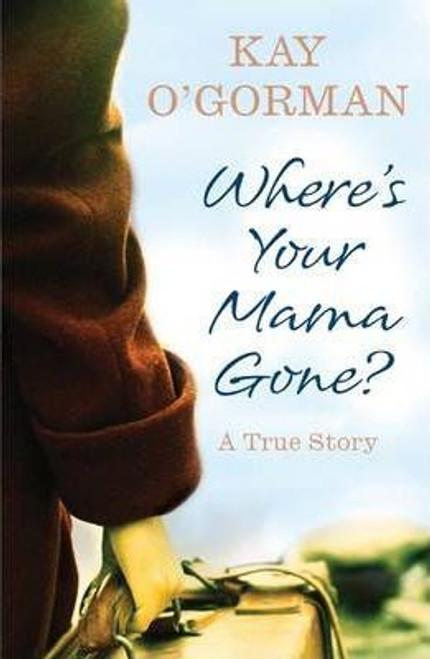 O'Gorman, Kay / Where's Your Mama Gone