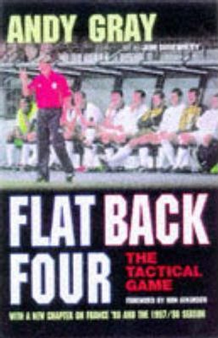 Gray, Andy / Flat Back Four : Tactics of Football