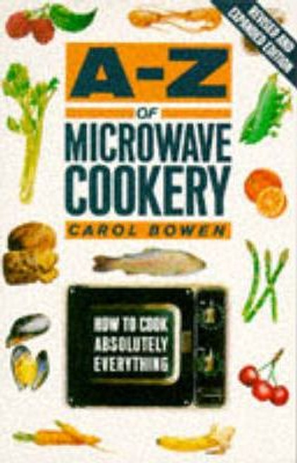 Bowen, Carol / A. to Z. of Microwave Cookery