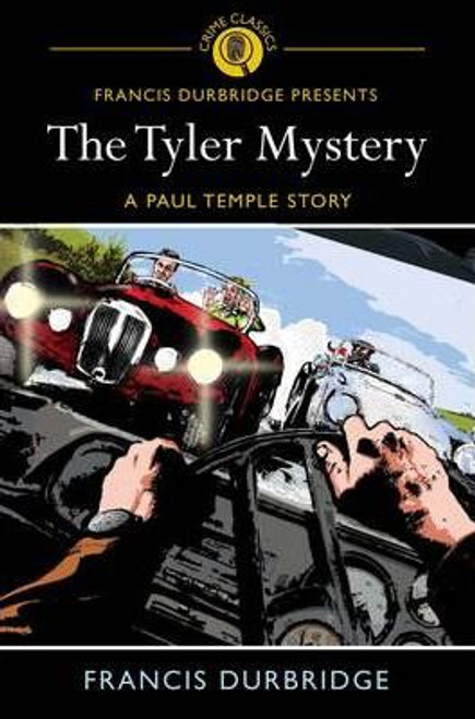 Durbridge, Francis / The Tyler Mystery : A Paul Temple Story