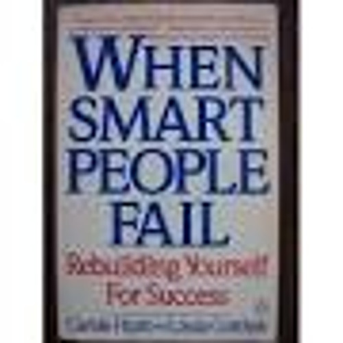 Hyatt, Carole / WHEN SMART PEOPLE FAIL Rebuilding Yourself for Success