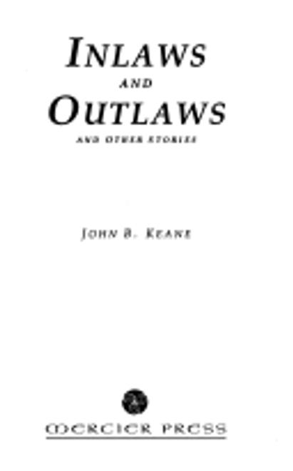Keane, John B. / Inlaws and Outlaws