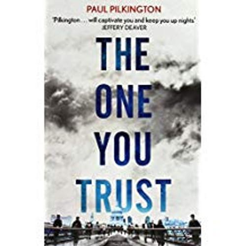 Pilkington, Paul / THE ONE YOU TRUST
