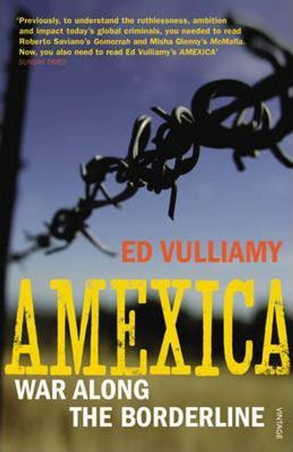 Vulliamy, Ed / Amexica : War Along the Borderline