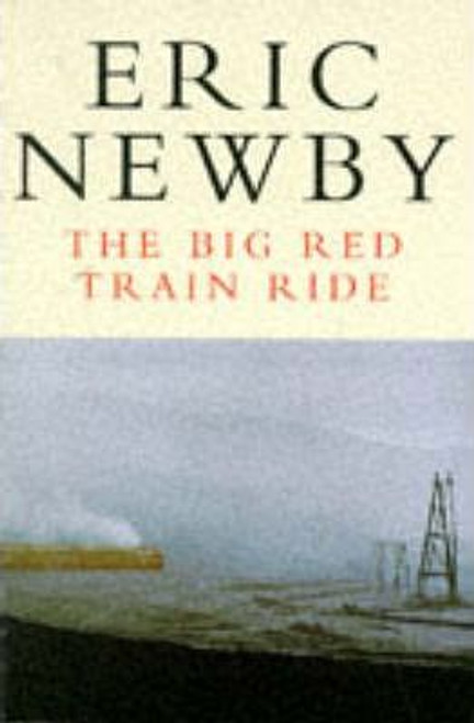 Newby, Eric / The Big Red Train Ride
