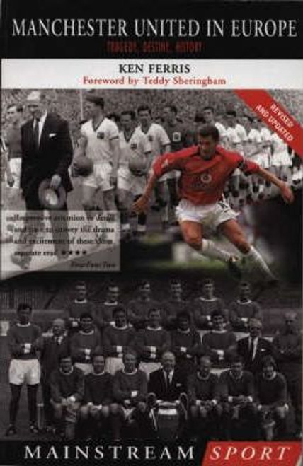 Ferris, Ken / Manchester United in Europe : Tragedy, Destiny, History