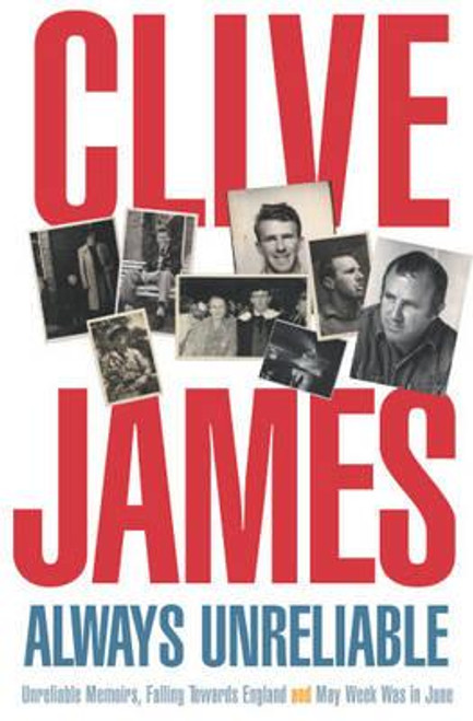 James, Clive / Always Unreliable : Memoirs