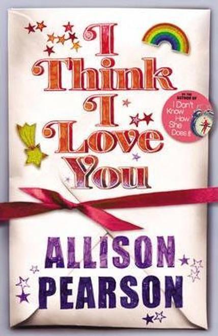 Pearson, Alison / I Think I Love You